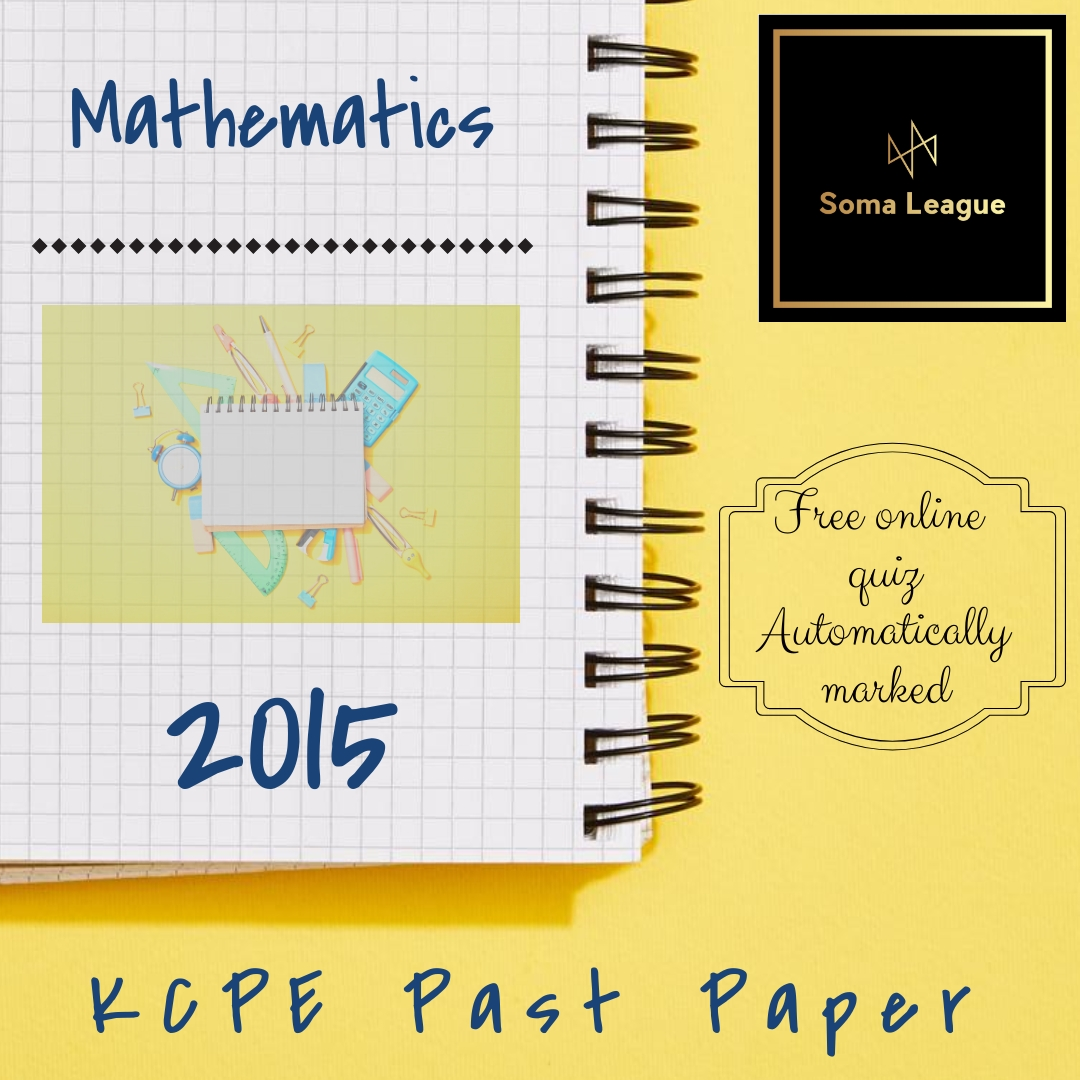 2015 KCPE Past Paper Mathematics