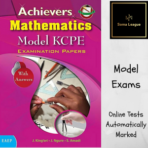 Achievers Mathematics Model KCPE Examination Papers